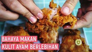 Bahaya Mengonsumsi Kulit Ayam Berlebih dan Tips Sehatnya
