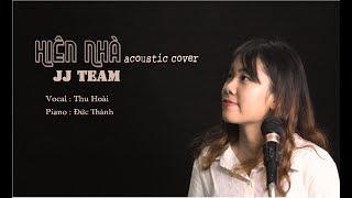 Hiên Nhà - Linh Cáo - Acoustic Cover By Thu Hoài ( JJ Team )