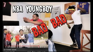 MY BROTHER SHOT THIS MUSIC VIDEO!! NBA YOUNGBOY - BAD BAD REACTION !!