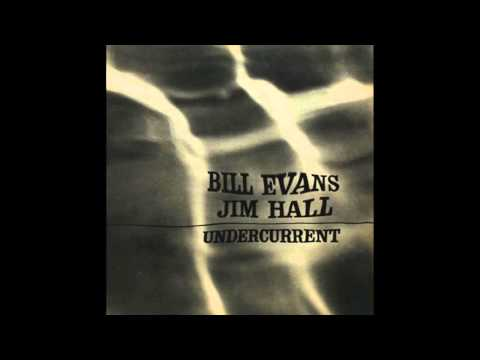 Bill Evans & Jim Hall - Undercurrent (1962 Album)