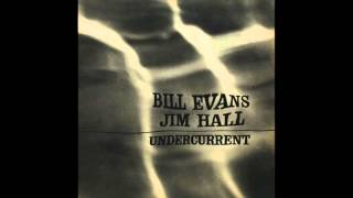 Bill Evans & Jim Hall - Undercurrent (1962 Album) Video