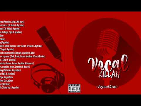 AyzeOne A.K.A.  Vocal Killah || Vocal Killah || Full Mixtape || Link De Descarga