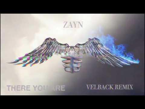 Zayn - There You Are (Velback Remix)