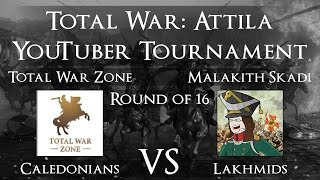 Total War: Attila YouTuber Tournament - Round Of 16: Total War Zone Vs Malakith Skadi!