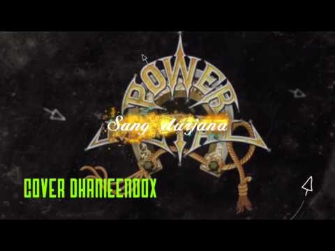 Power metal-sang durjana (karaoke)cover dhanieendox