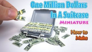 DIY Miniature One Million Dollars in a Suitcase | DollHouse | No Polymer Clay!