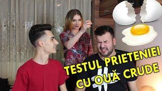 TESTUL PRIETENIEI CU OUA CRUDE /w Andra !!