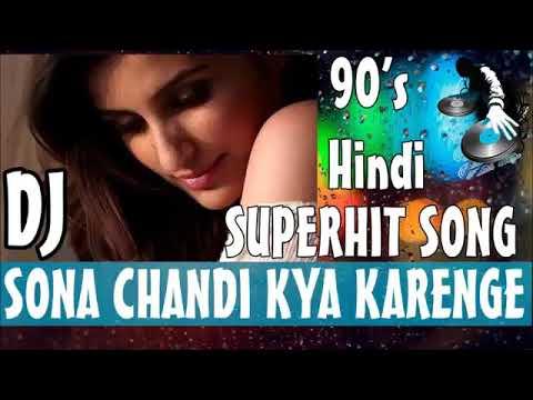 Dj mix~ sona chandi kya karenge pyar me   Hindi Remix Song 2018