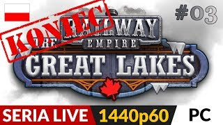 Railway Empire PL - DLC: Great Lakes  Live #3  Koniec