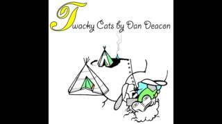 Dan Deacon - Ohio demostration version (Twacky Cats)