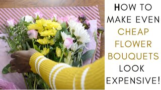 HOW TO MAKE CHEAP FLOWERS LOOK EXPENSIVE