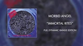 Morbid Angel - Immortal Rites (Full Dynamic Range Edition) (Official Audio)