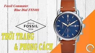 Review Đồng Hồ Chính Hãng Fossil Commuter FS5401 [dongho24h.com]