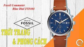 Review Đồng Hồ Chính Hng Fossil Commuter FS5401 [dongho24h.com]