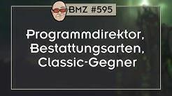BMZ #595: Programmdirektor,  Bestattungsarten, Classic-Gegner