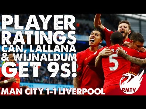 Man City v Liverpool 1-1 | Can, Lallana & Wijnaldum Get 9s! | Player Ratings