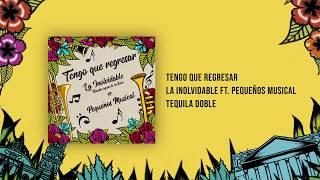 Tengo Que Regresar - La Inolvidable ft. Pequeños Musical
