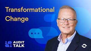 AuditTalk - Richard Chambers on Transformational Change