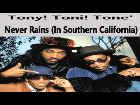 Tony Toni Tone It Never Rains In Southern California Raphael s Rap