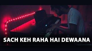 Sach Keh Raha Hai Dewaana | Piano