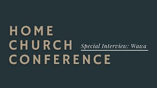 Home Church Conference: Interview with Cuzzin Williard