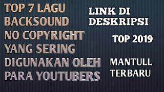 Download Lagu Top 7 Lagu Backsound No Copyright Yang Sering Digunakan Oleh Para Youtubers Link Di Deskripsi MP3
