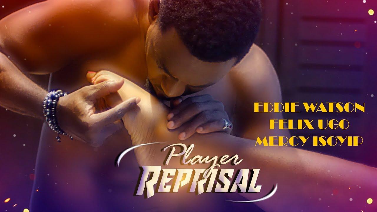 Download PLAYA REPRISAL (Chapter 1) EDDIE WATSON MOVIES SERIES | 2020 Latest Nigerian Nollywood Movie Full HD