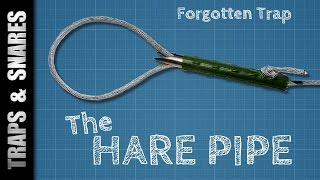 The Hare Pipe  - Traps and Snares