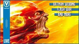 Variant LIVE: Batman's Wedding, New Speed Forces Revealed, Ultraviolet Lantern & More!