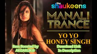MANALI TRANCE - Yo Yo Honey Singh & Neha Kakkar | Lisa Haydon | Bass Boosted