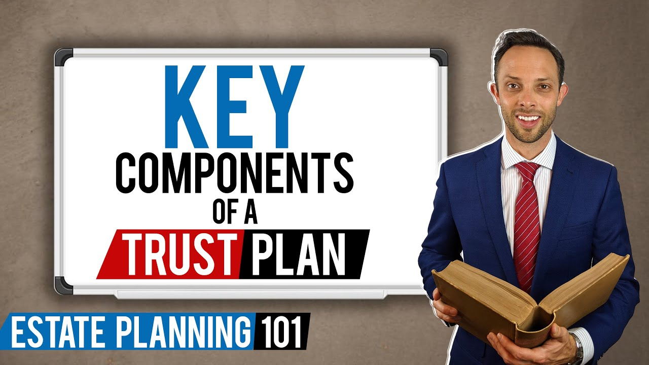 Key Components of a Living Trust Plan | Estate Planning 101