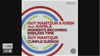 Guy Mantzur &amp Khen - Moments Becoming Endless Time feat. Kamila