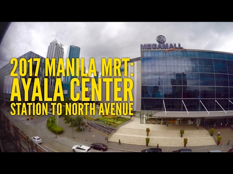 2017 Manila MRT Tour: Ayala Center Station Makati to North Avenue Trinoma Quezon City