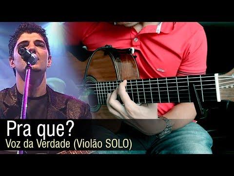 Pra quê? - Voz da Verdade Violão SOLO Fingerstyle by Rafael Alves