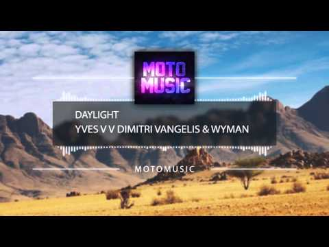 Yves V vs Dimitri Vangelis & Wyman - Daylight // Unreleased