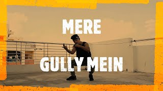 Mere Gully Mein - Choreographed by Pronav Sangma | RANVEER | DIVINE FT. NAEZY | NEVER STOP DANCING