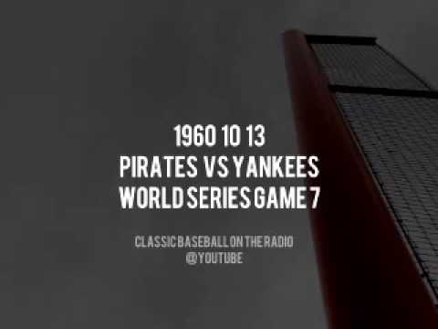1960 10 13 (Best Copy) World Series Game 7 Yankees vs Pirates Complete Actual Radio Broadcast