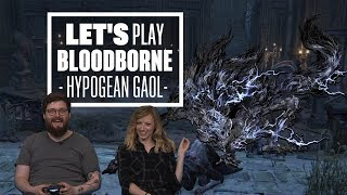 Let's Play Bloodborne Episode 5: YOU KNOW WHERE YOU ARE WITH A PEBBLE