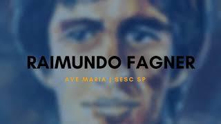 Baixar RAIMUNDO FAGNER - AVE MARIA | SESC SP