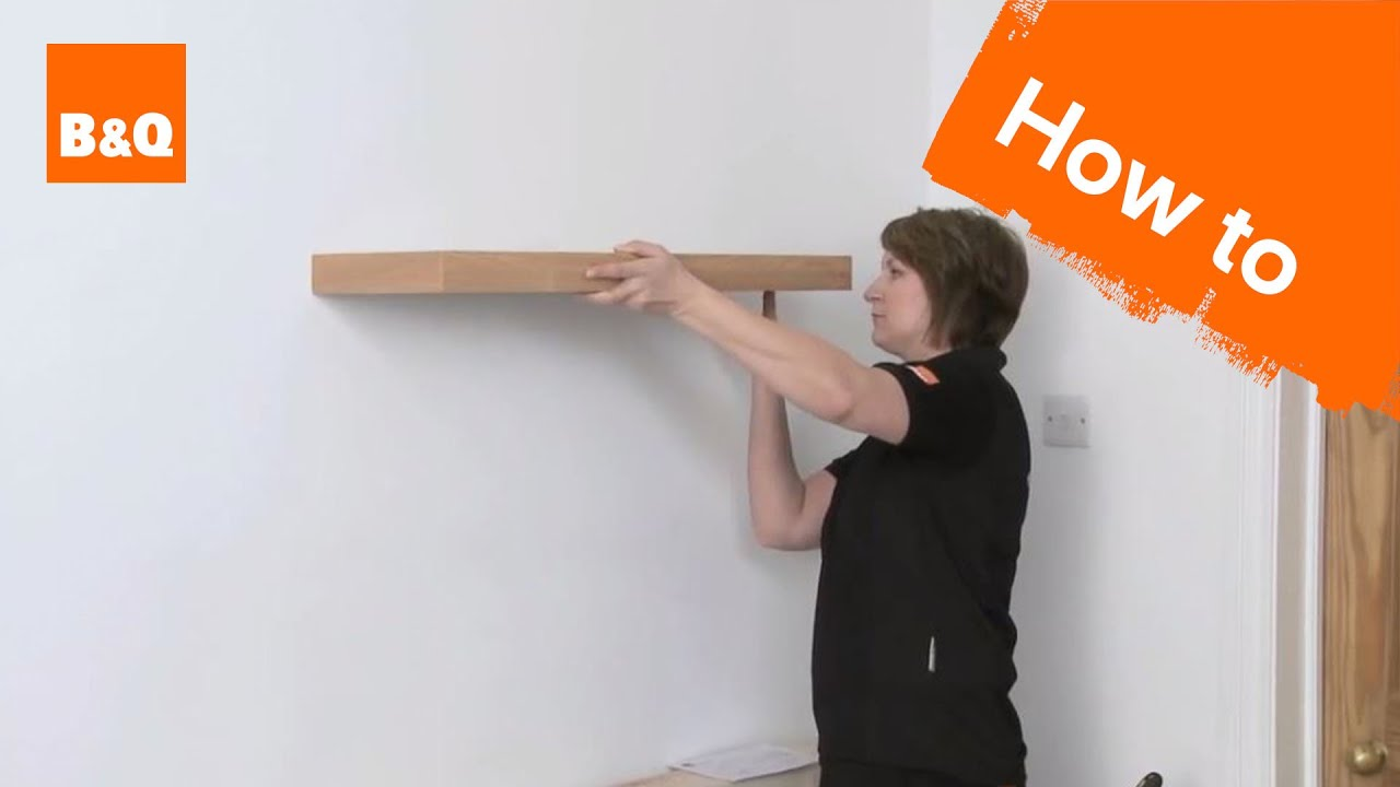 B And Q Floating Shelves How to put up a floating shelf YouTube 28