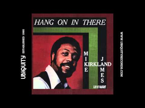 "Mike James Kirkland - ""Hang On In There"""