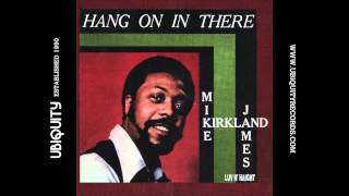 """Mike James Kirkland - """"Hang On In There"""""""
