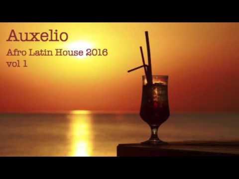 Auxelio -  Afro Latin House 2016 vol 1