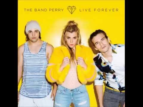 Live Forever - The Band Perry - Audio