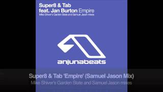 Super8 & Tab feat. Jan Burton - Empire (Samuel Jason Remix)