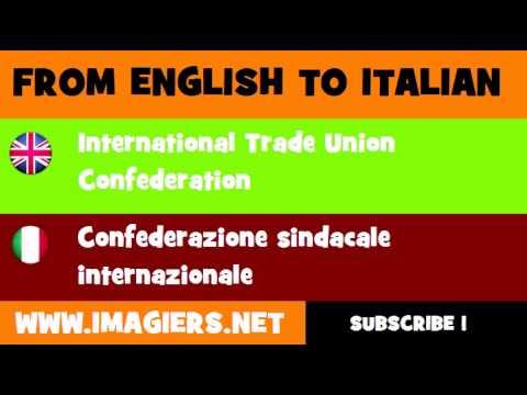 FROM ENGLISH TO ITALIAN = International Trade Union Confederation