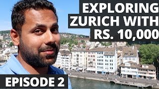 Exploring Zurich with Rs. 10,000 - All You Need To Know - Sw...