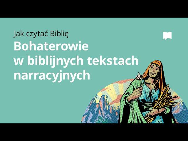 Bohaterowie w biblijnych tekstach narracyjnych