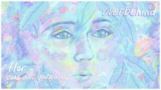 flor: overbehind (Official Audio)