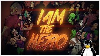 I Am the Hero - A Linux Game